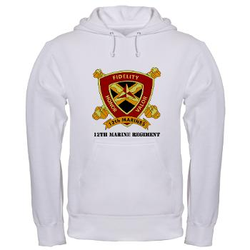 12MR - A01 - 03 - 12th Marine Regiment with text Hooded Sweatshirt