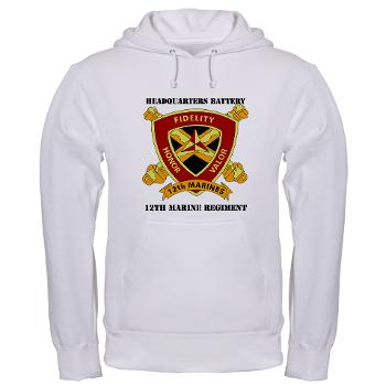HB12M - A01 - 03 - Headquarters Battery 12th Marines with text Hooded Sweatshirt