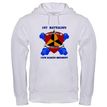 12MR1B12M - A01 - 03 - 1st Battalion 12th Marines with Text Hooded Sweatshirt