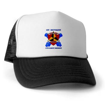 12MR1B12M - A01 - 02 - 1st Battalion 12th Marines with Text Trucker Hat