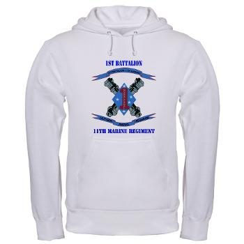 1B11M - A01 - 03 - 1st Battalion 11th Marines with Text Hooded Sweatshirt