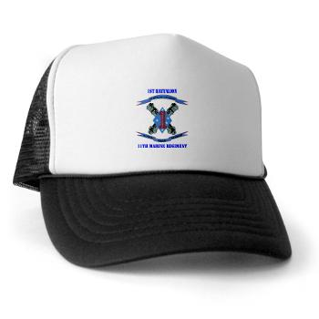 1B11M - A01 - 02 - 1st Battalion 11th Marines with Text Trucker Hat