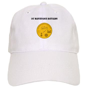 1MB - A01 - 01 - 1st Maintenance Battalion with Text - Cap