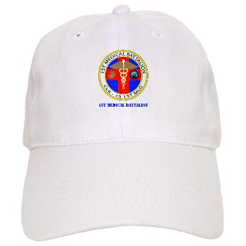 1MB - A01 - 01 - 1st Medical Battalion with Text Cap