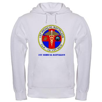1MB - A01 - 03 - 1st Medical Battalion with Text Hooded Sweatshirt