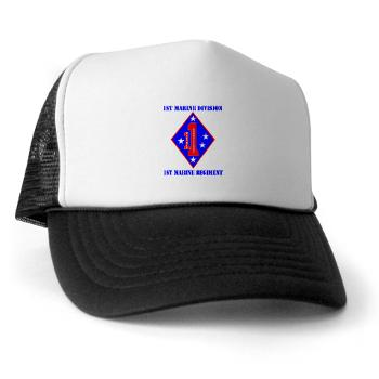 1MR - A01 - 02 - 1st Marine Regiment with Text - Trucker Hat
