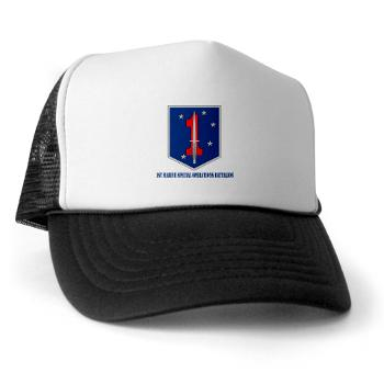 1MSOB - A01 - 02 - 1st Marine Special Operations Battalion with Text - Trucker Hat