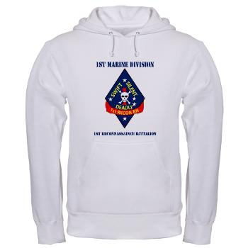 1RB - A01 - 03 - 1st Reconnaissance Battalion with Text Hooded Sweatshirt