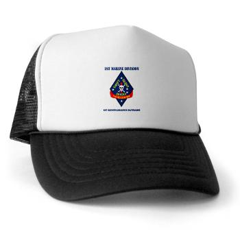 1RB - A01 - 02 - 1st Reconnaissance Battalion with Text Trucker Hat
