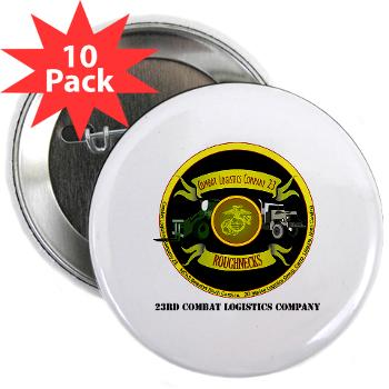"23CLC - M01 - 01 - 23rd Combat Logistics Coy with Text - 2.25"" Button (10 pack)"