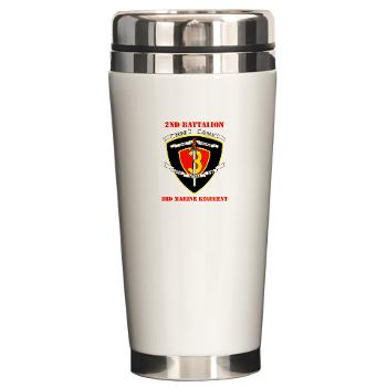 2B3M - M01 - 03 - 2nd Battalion 3rd Marines with Text Ceramic Travel Mug