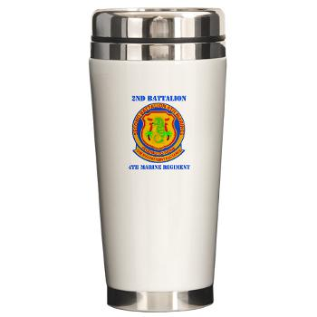 2B4M - M01 - 03 - 2nd Battalion 4th Marines with Text - Ceramic Travel Mug