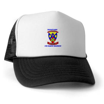 2B5M - A01 - 02 - 2nd Battalion 5th Marines with Text - Trucker Hat