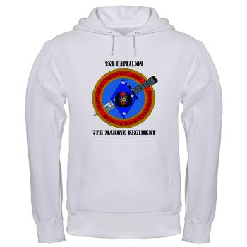 2B7M - A01 - 03 - 2nd Battalion 7th Marines with Text Hooded Sweatshirt