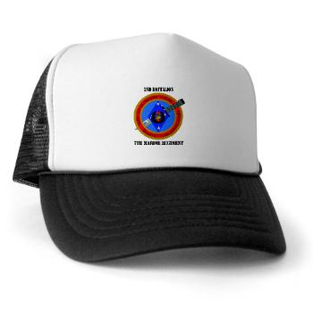 2B7M - A01 - 02 - 2nd Battalion 7th Marines with Text Trucker Hat
