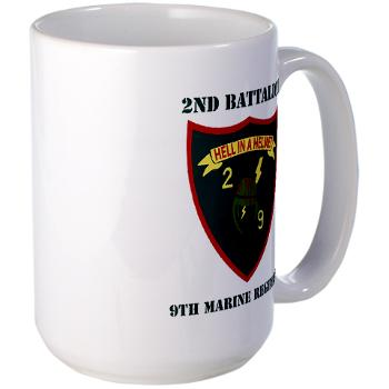 2B9M - M01 - 03 - 2nd Battalion - 9th Marines with Text - Large Mug