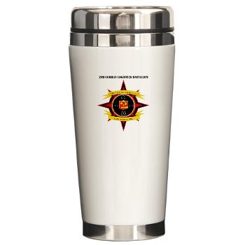 2CLB - M01 - 03 - 2nd Combat Logistics Battalion with Text - Ceramic Travel Mug