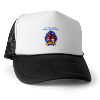 2LARB - A01 - 02 - 2nd Light Armored Reconnaissance Bn with text - Trucker Hat