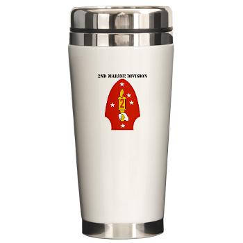 2MD - M01 - 03 - 2nd Marine Division with Text - Ceramic Travel Mug