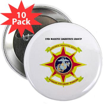 "2MLG - M01 - 01 - 2nd Marine Logistics Group with Text - 2.25"" Button (10 pack)"
