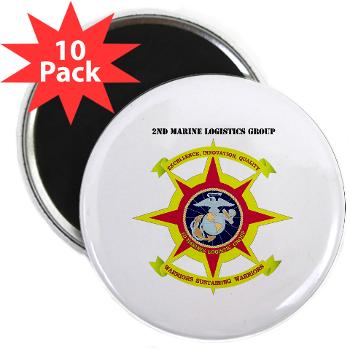 "2MLG - M01 - 01 - 2nd Marine Logistics Group with Text - 2.25"" Magnet (10 pack)"