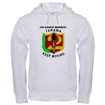 2MR - A01 - 03 - 2nd Marine Regiment with Text Hooded Sweatshirt