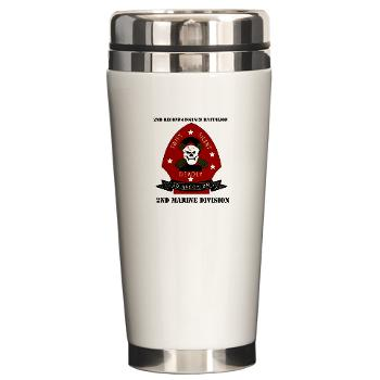 2RB - M01 - 03 - 2nd Reconnaissance Bn with Text Ceramic Travel Mug