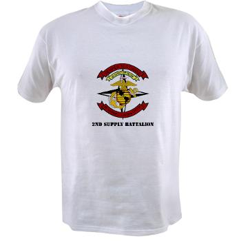 2SB - A01 - 04 - 2nd Supply Battalion with Text - Value T-shirt