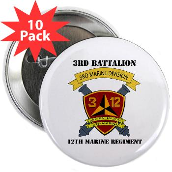 "3B12M - M01 - 01 - 3rd Battalion 12th Marines with Text - 2.25"" Button (10 pack)"