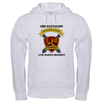 3B12M - A01 - 03 - 3rd Battalion 12th Marines - Hooded Sweatshirt