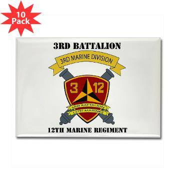 3B12M - M01 - 01 - 3rd Battalion 12th Marines - Rectangle Magnet (10 pack)