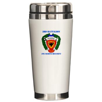3B4M - M01 - 03 - 3rd Battalion 4th Marines with Text - Ceramic Travel Mug