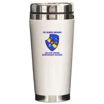3LARB - M01 - 03 - 3rd Light Armored Reconnaissance Bn with Text Ceramic Travel Mug