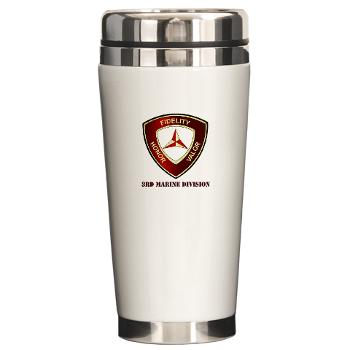 3MD - M01 - 03 - 3rd Marine Division with Text - Ceramic Travel Mug