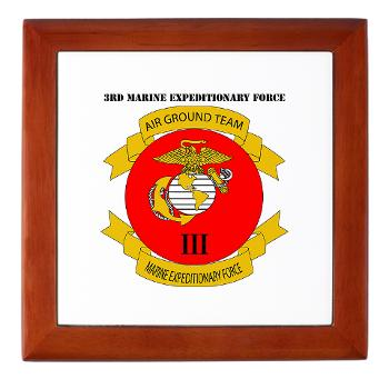 3MEF - M01 - 03 - 3rd Marine Expeditionary Force with Text- Keepsake Box