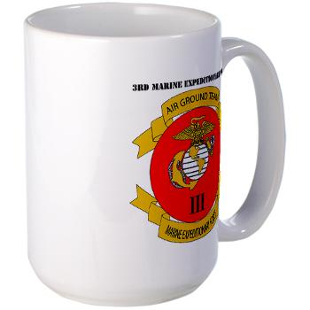 3MEF - M01 - 03 - 3rd Marine Expeditionary Force with Text- Large Mug