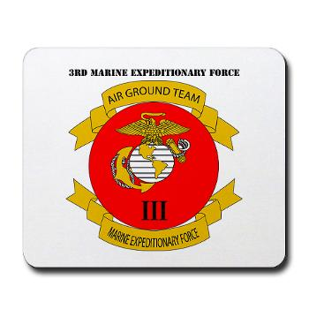 3MEF - M01 - 03 - 3rd Marine Expeditionary Force with Text- Mousepad