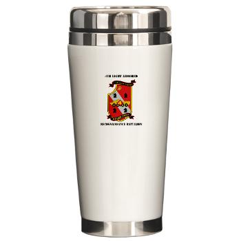 4LARB - M01 - 03 - 4th Light Armored Reconnaissance Bn with Text - Ceramic Travel Mug
