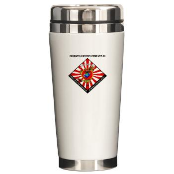 CLC36 - M01 - 03 - Combat Logistics Company 36 with Text Ceramic Travel Mug