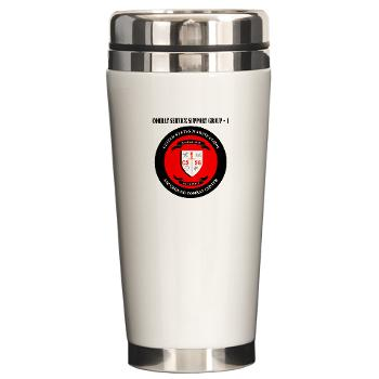CSSG1 - M01 - 03 - Combat Service Support Group - 1 with Text - Ceramic Travel Mug