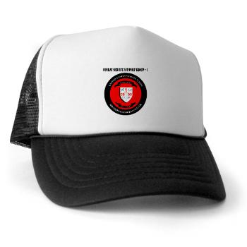 CSSG1 - A01 - 02 - Combat Service Support Group - 1 with Text - Trucker Hat