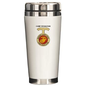 CP - M01 - 03 - Camp Pendleton with Text - Ceramic Travel Mug