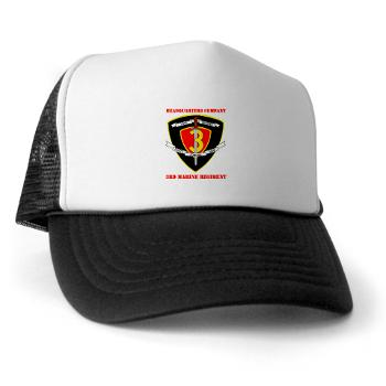 HC3M - A01 - 02 - Headquarters Company 3rd Marines with Text Trucker Hat