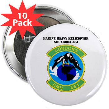 "HHS464 - M01 - 01 - SSI - Heavy Helicopter Squadron 464 with Text 2.25"" Button (10 pack)"