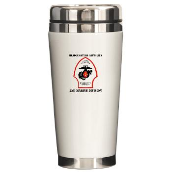 HQB2MD - M01 - 03 - HQ Battalion - 2nd Marine Division with Text - Ceramic Travel Mug