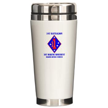 HQC1MR - M01 - 03 - HQ Coy - 1st Marine Regiment with Text - Ceramic Travel Mug