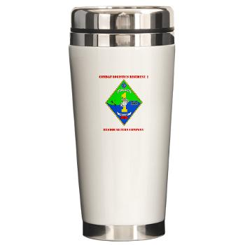 HQCCLR1 - A01 - 01 - HQ Coy - Combat Logistics Regiment 1 with Text - Ceramic Travel Mug