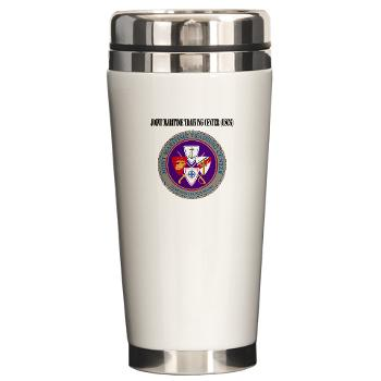 JMTC - M01 - 03 - Joint Maritime Training Center (USCG) with Text - Ceramic Travel Mug