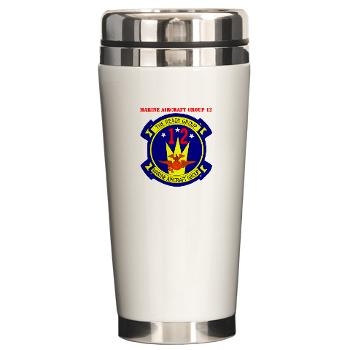 MAG12 - M01 - 03 - Marine Aircraft Group 12 with Text Ceramic Travel Mug