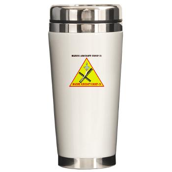 MAG31 - M01 - 03 - Marine Aircraft Group 31 (MAG-31) with Text Ceramic Travel Mug